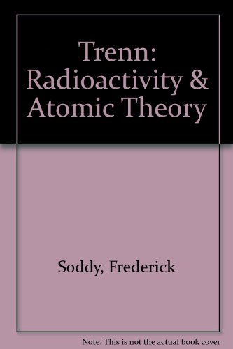 Trenn: Radioactivity & Atomic Theory (0470885203) by Frederick Soddy; Thaddeus J Trenn