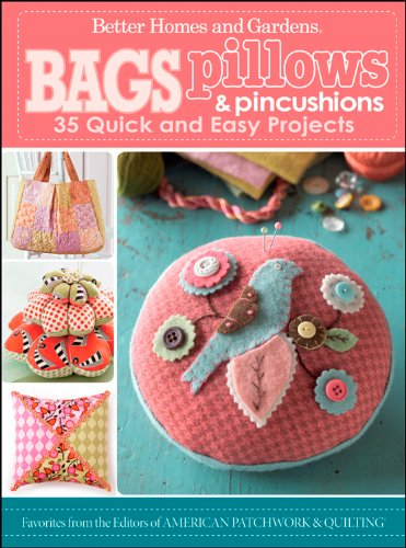 Bags, Pillows, and Pincushions: 35 Quick and Easy Projects (Better Homes and Gardens Cooking) (0470887079) by Better Homes and Gardens