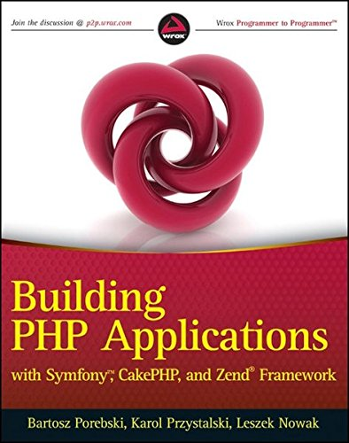 9780470887349: Building PHP Applications With Symfony, CakePHP and Zend Framework