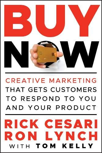 9780470888018: Buy Now: Creative Marketing That Gets Customers to Respond to You and Your Product