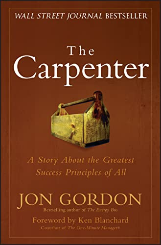 9780470888544: The Carpenter: A Story About the Greatest Success Strategies of All