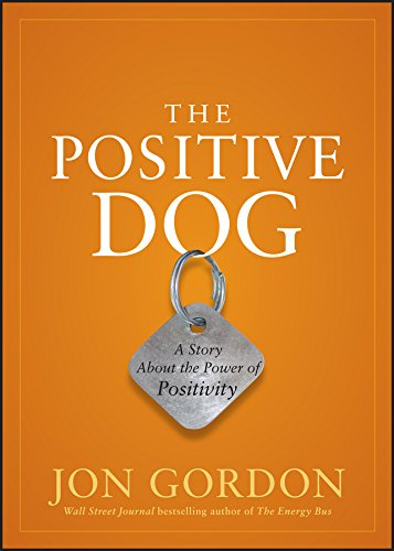 9780470888551: The Positive Dog: A Story About the Power of Positivity