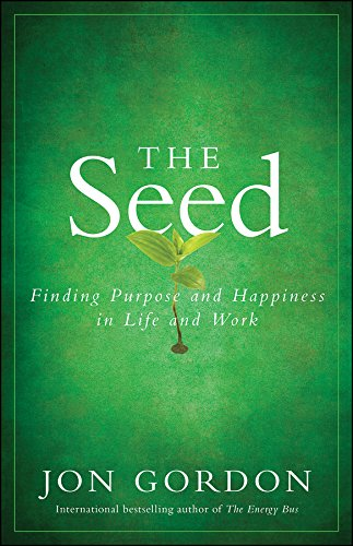 9780470888568: The Seed: Finding Purpose and Happiness in Life and Work