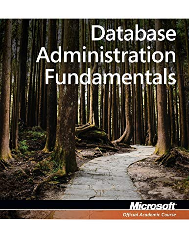 Exam 98-364 MTA Database Administration Fundamentals: Course, Microsoft Official Academic