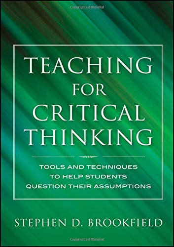 9780470889343: Teaching for Critical Thinking: Tools and Techniques to Help Students Question Their Assumptions (Jossey Bass: Adult & Continuing Education)