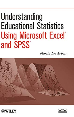 Understanding Educational Statistics Using Microsoft Excel and SPSS (Hardback): Martin Lee Abbott