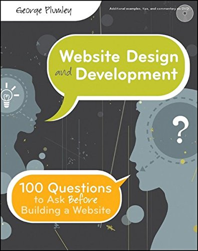 9780470889527: Website Design and Development: 100 Questions to Ask Before Building a Website