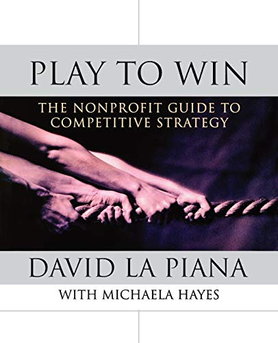 9780470889671: Play to Win: The Nonprofit Guide to Competitive Strategy