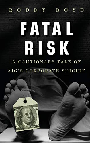 9780470889800: Fatal Risk: A Cautionary Tale of AIG's Corporate Suicide