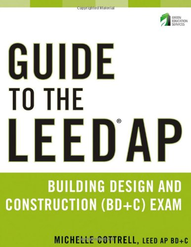 9780470890424: Guide to the LEED AP Building Design and Construction (BD&C) Exam
