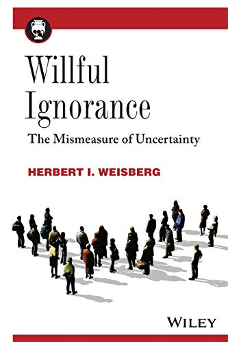 9780470890448: Willful Ignorance: The Mismeasure of Uncertainty