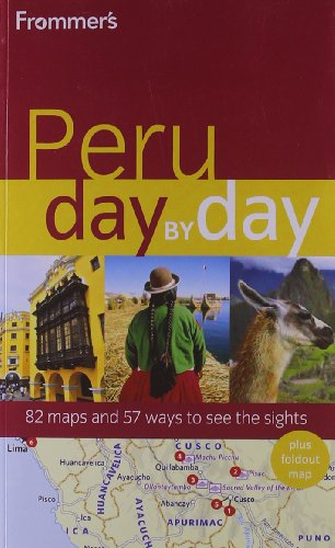 9780470890714: Frommer's Peru Day by Day (Frommer's Day by Day - Full Size)