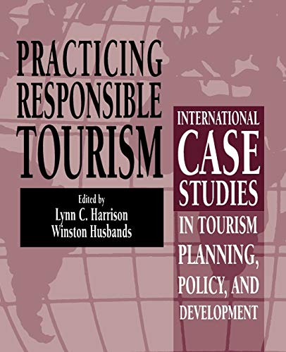 9780470891285: Practicing Responsible Tourism: International Case Studies in Tourism Planning, Policy, and Development