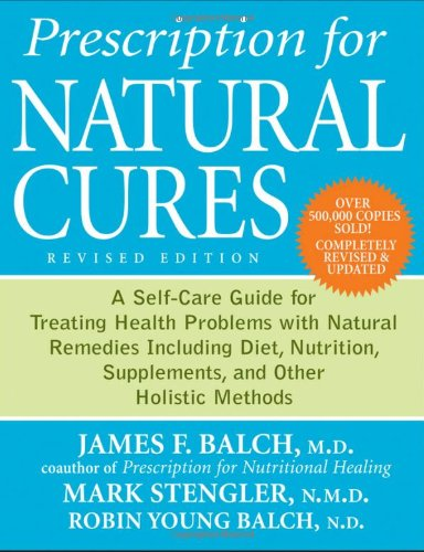 9780470891773: Prescription for Natural Cures: A Self-Care Guide for Treating Health Problems with Natural Remedies Including Diet, Nutrition, Supplements, and Other Holistic Methods