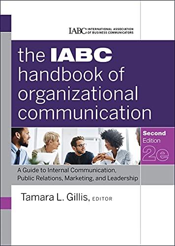 9780470894064: The Iabc Handbook of Organizational Communication: A Guide to Internal Communication, Public Relations, Marketing, and Leadership, Second Edition (J-B ... Association of Business Communicators)