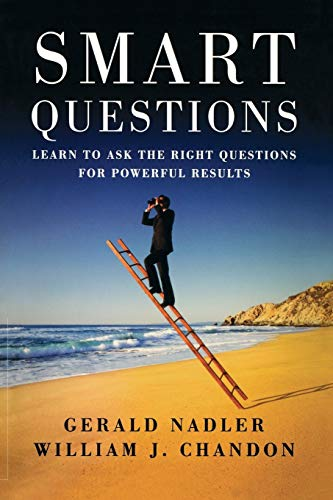 9780470894071: Smart Questions: Learn to Ask the Right Questions for Powerful Results