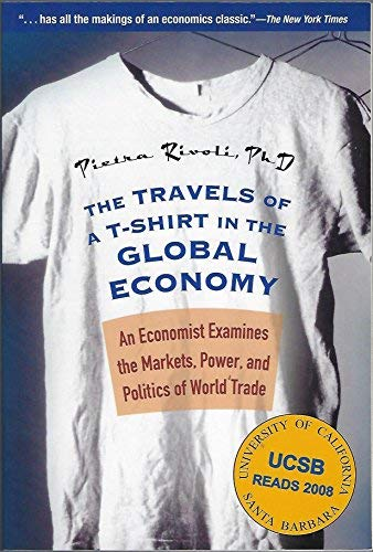 9780470896716: The Travels of a T-Shirt in the Global Economy: An Economist Examines the Markets, Power and Politics of World Trade