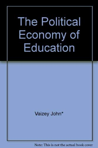 9780470897805: The political economy of education