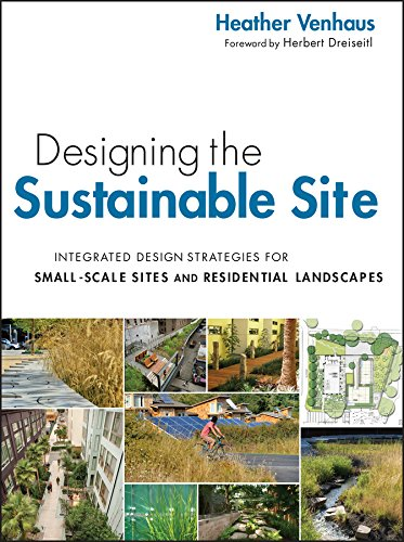 9780470900093: Designing the Sustainable Site: Integrated Design Strategies for Small Scale Sites and Residential Landscapes