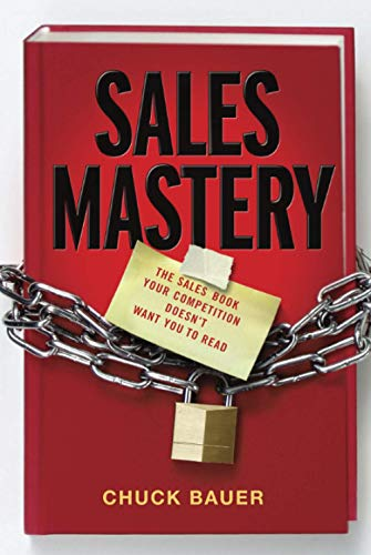 9780470900192: Sales Mastery: The Sales Book Your Competition Doesn't Want You to Read