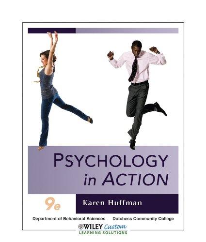 Psychology in Action 9e for Dutchess Community: Karen Huffman