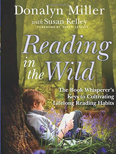 9780470900307: Reading in the Wild: The Book Whisperer's Keys to Cultivating Lifelong Reading Habits