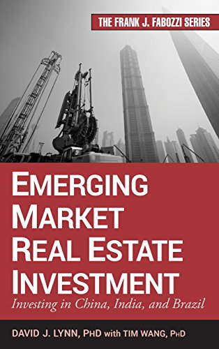 Emerging Market Real Estate Investment: Investing in China, India, and Brazil: David J. Lynn