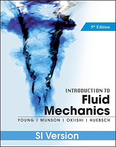A Brief Introduction To Fluid Mechanics, 5e: Young, Donald F.;munson,