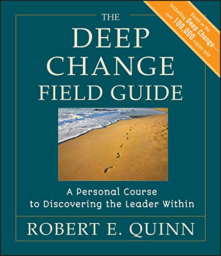 9780470902165: The Deep Change Field Guide: A Personal Course to Discovering the Leader Within (J-B US Non-Franchise Leadership)
