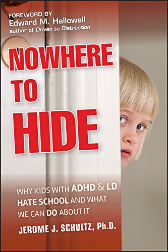 [signed] Nowhere to Hide Signed Why Kids with ADHD and LD Hate School and What We Can Do About It 9780470902981 A new approach to help kids with ADHD and LD succeed in and outside the classroom This groundbreaking book addresses the consequences of