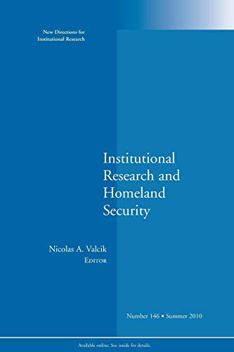 9780470903148: Institutional Research and Homeland Security: New Directions for Institutional Research, Number 146 (J-B IR Single Issue Institutional Research)