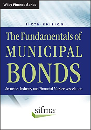 The Fundamentals of Municipal Bonds: Securities Industry and Financial Markets Association: Sifma ...