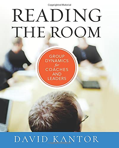 9780470903438: Reading the Room: Group Dynamics for Coaches and Leaders (Jossey-Bass Business & Management Series)