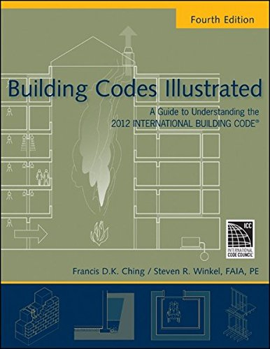 Building Codes Illustrated: A Guide to Understanding the 2012 International Building Code (9780470903575) by Ching, Francis D. K.; Winkel, Steven R.