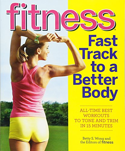 9780470903698: Fitness Fast Track to a Better Body: All-Time Best Workouts to Tone and Trim in 15 Minutes