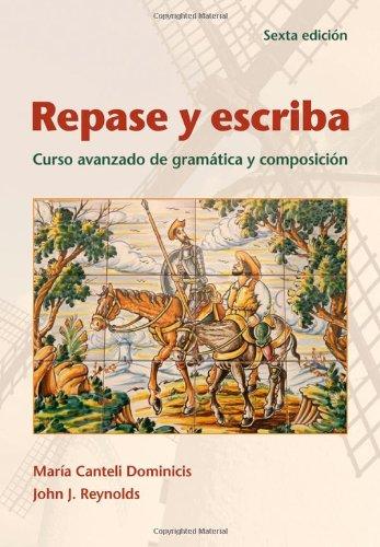 9780470904145: Repase y Escriba: Curso Avanzado de Gramática y Composicion, 6th Edition