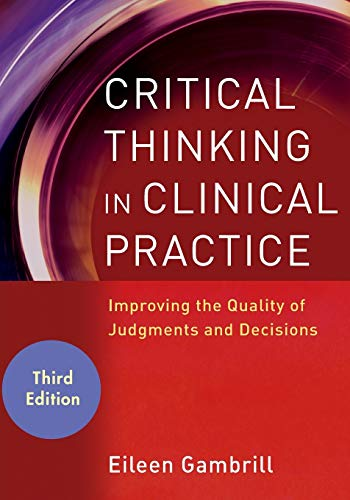 9780470904381: Critical Thinking in Clinical Practice: Improving the Quality of Judgments and Decisions