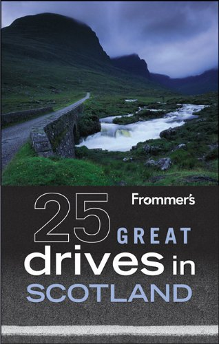 Frommer's 25 Great Drives in Scotland (Best Loved Driving Tours): British Auto Association; ...