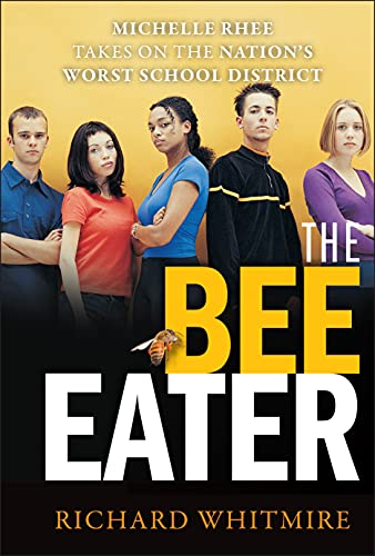 9780470905296: The Bee Eater: Michelle Rhee Takes on the Nation's Worst School District