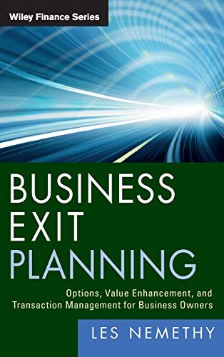 9780470905319: Business Exit Planning: Options, Value Enhancement, and Transaction Management for Business Owners