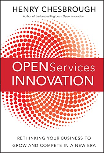 9780470905746: Open Services Innovation: Rethinking Your Business to Grow and Compete in a New Era