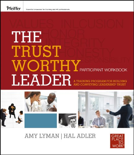 9780470905791: The Trustworthy Leader: A Training Program for Building and Conveying Leadership Trust Participant Workbook (Essential Tools Resource)