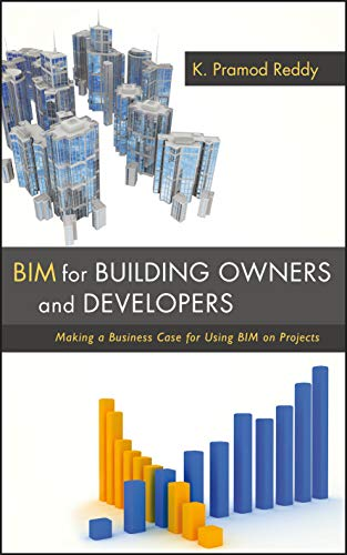 9780470905982: Bim for Building Owners and Developers: Making a Business Case for Using Bim on Projects