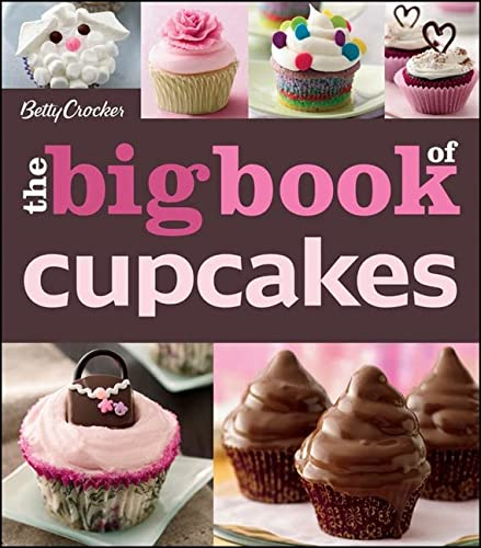 9780470906729: The Big Book of Cupcakes (Betty Crocker Big Book)