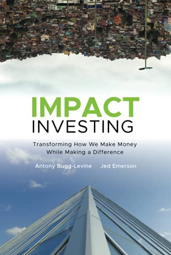 9780470907214: Impact Investing: Transforming How We Make Money While Making a Difference