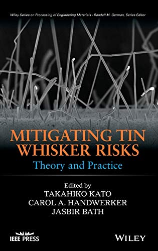 9780470907238: Mitigating Tin Whisker Risks: Theory and Practice (Wiley Series on Processing of Engineering Materials)