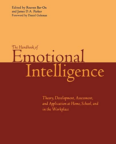 9780470907436: The Handbook of Emotional Intelligence: The Theory and Practice of Development, Evaluation, Education, and Application--at Home, School, and in the Workplace