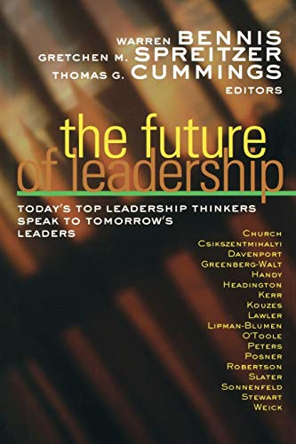 9780470907450: The Future of Leadership: Today's Top Leadership Thinkers Speak to Tomorrow's Leaders