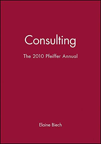 2010 Pfeiffer Annual: Consulting, by Biech: Biech, Elaine