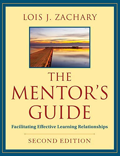 facilitation of learning in mentorship Amazoncom: the mentor's guide: facilitating effective learning relationships ( 9780470907726): lois j zachary: books.